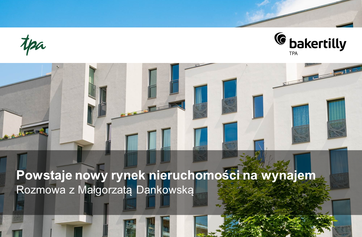 Powstaje nowy rynek nieruchomości na wynajem – rozmowa z Małgorzatą Dankowską