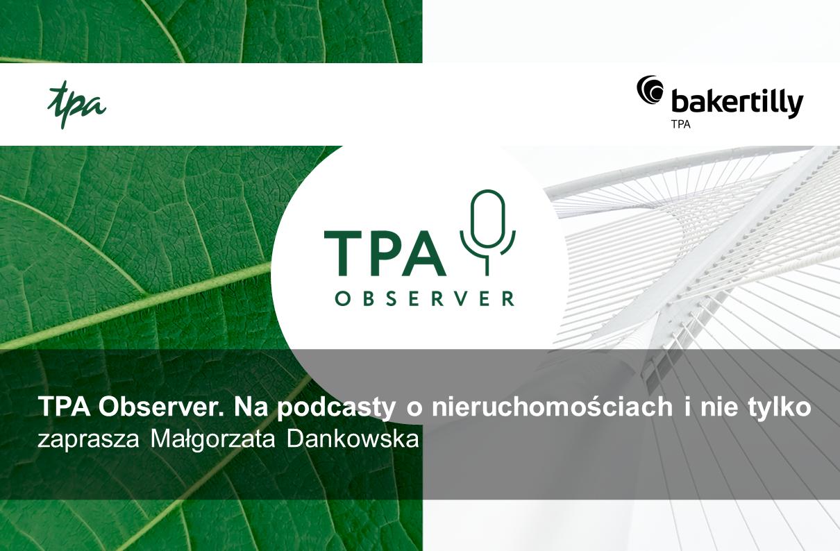 TPA Observer. Na podcasty o nieruchomościach i nie tylko zaprasza Małgorzata Dankowska