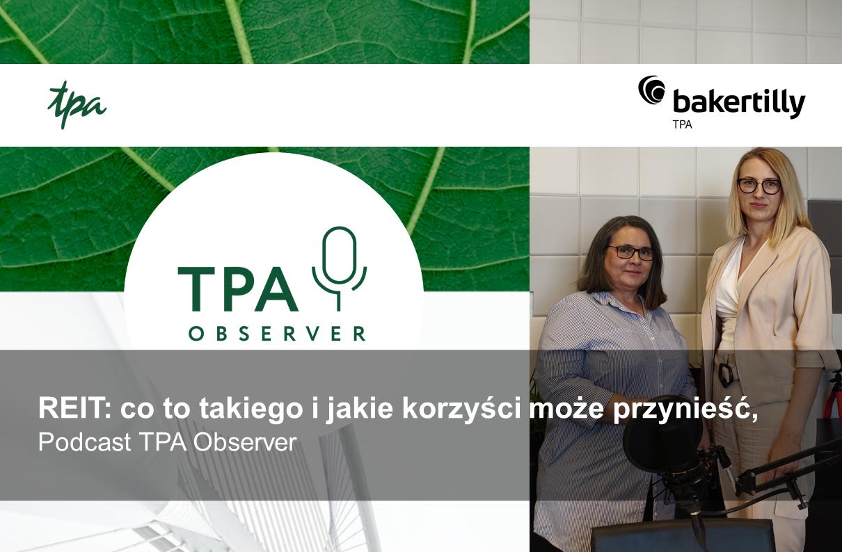 Polskie REIT-y nabierają rumieńców, podcast TPA Observer