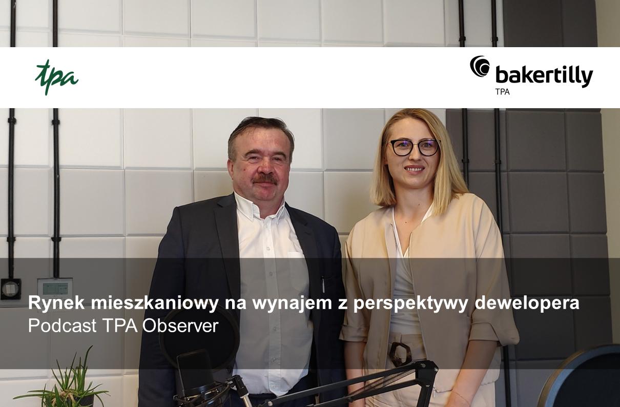 Podcast TPA Observer: Rynek mieszkaniowy na wynajem z perspektywy dewelopera