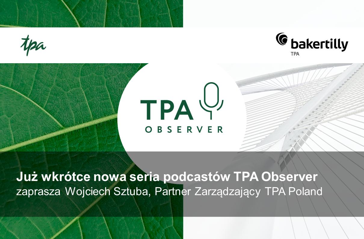 Już wkrótce nowa seria podcastów TPA Observer
